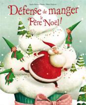 Défense de manger le Père Noël ! - Couverture - Format classique