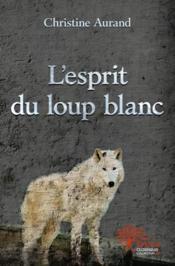 L'Esprit Du Loup Blanc - Couverture - Format classique