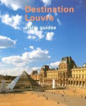 Destination louvre-visite guidee - Couverture - Format classique