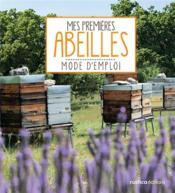 Mes premières abeilles ; mode d'emploi - Couverture - Format classique
