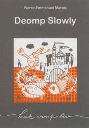 Deomp slowly - Couverture - Format classique