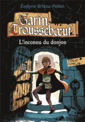 Garin Trousseboeuf T.1 ; l'inconnu du donjon - Couverture - Format classique