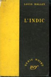 L'Indic. ( Stool Pigeon). Collection : Serie Noire Sans Jaquette N° 212 - Couverture - Format classique