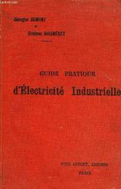 Guide Pratique D'Electricite Industrielle, Eclairage Et Transmissions Electriques - Couverture - Format classique