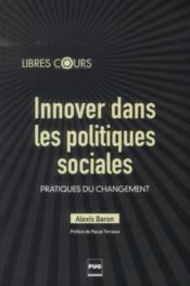 Innover dans les politiques sociales ; pratiques du changement - Couverture - Format classique