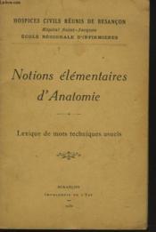 Notions Elementaires D'Anatomi. Lexique Des Mots Techniques Usuels - Couverture - Format classique