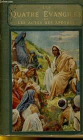 Les quatre évangiles et les actes des apôtres avec notes explicatives. - Couverture - Format classique
