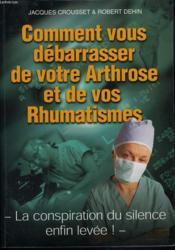 Comment Vous Debarasser De Votre Arthrose Et De Vos Rhumatismes - Couverture - Format classique