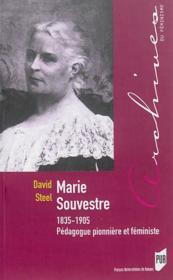 Marie Souvestre ; 1835-1905, pédagogue pionnière et féministe - Couverture - Format classique