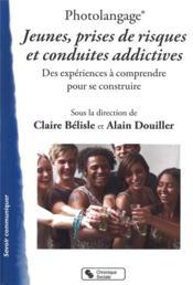 Photolangage ; jeunes, prises de risques et conduites addictives - Couverture - Format classique
