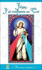 Jésus j'ai confiance en Toi ; neuvaine et prières - Couverture - Format classique