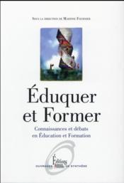 Éduquer et former ; connaissances et débats en éducation et formation - Couverture - Format classique