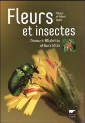 Fleurs et insectes ; découvrir 80 plantes et leurs hôtes - Couverture - Format classique