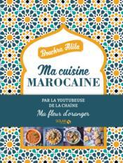 Ma cuisine marocaine ; ma fleur d'oranger - Couverture - Format classique