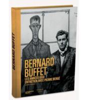 Bernard Buffet ; les années 1950, entretien avec Pierre Bergé - Couverture - Format classique