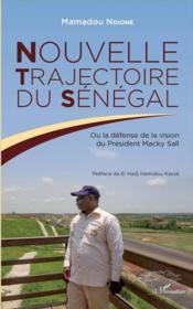 Nouvelle trajectoire du Sénégal ou la défense de la vision du Président Macky Sall - Couverture - Format classique