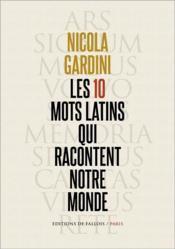 Les 10 mots latins qui racontent notre monde - Couverture - Format classique