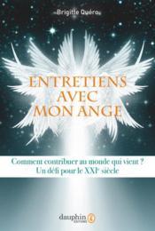 Entretiens avec mon ange ; comment contribuer au monde qui vient ? un défi pour le XXIe siècle - Couverture - Format classique