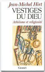 Les vestiges de Dieu ; athéisme et religiosité - Couverture - Format classique