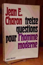Treize Questions Pour L'Homme Moderne - Couverture - Format classique