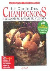 Le guide des champignons ; reconnaître, ramasser, cuisiner - Intérieur - Format classique