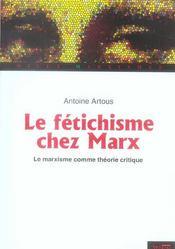 Marx et le fetichisme le marxisme comme theorie critique - Intérieur - Format classique