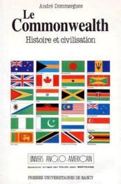 Le commonwealth ; histoire et civilisation - Couverture - Format classique