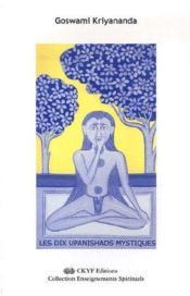 Les dix upanishads mystiques - Couverture - Format classique