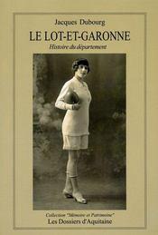 Le Lot-et-Garonne ; histoire du département - Couverture - Format classique