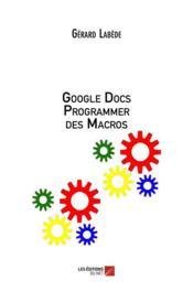 Google docs ; programmer des macros - Couverture - Format classique