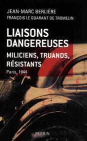 Liaisons dangereuses ; miliciens, truands, résistants ; Paris 1944 - Couverture - Format classique