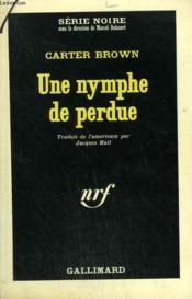 Une Nymphe De Perdue. Collection : Serie Noire N° 935 - Couverture - Format classique