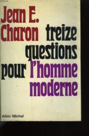 Treize Questions Pour L'Homme Moderne. - Couverture - Format classique