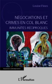 Négociations et crimes en col blanc ; immunités réciproques - Couverture - Format classique