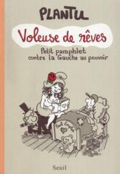 Voleuse de rêves ; petit pamphlet contre la Gauche au pouvoir - Couverture - Format classique