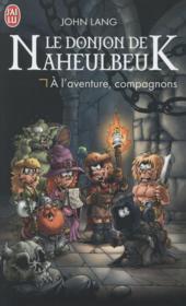 Le donjon de Naheulbeuk ; à l'aventure, compagnons ! - Couverture - Format classique