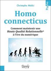 Homo connecticus ; savoir gérer les relations virtuelles et sa relation au virtuel - Couverture - Format classique