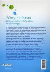 Soins en réseau ; pratiques acteurs et régulation en cancérologie - 4ème de couverture - Format classique