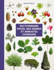 Dictionnaire visuel des arbres et arbustes communs - Couverture - Format classique