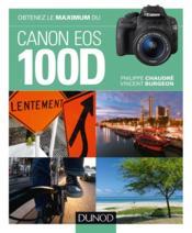Obtenez le maximum du canon EOS 100D - Couverture - Format classique