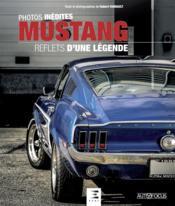 Mustang, reflets d'une légende - Couverture - Format classique