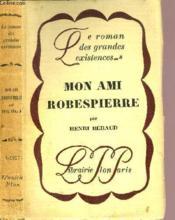 Mon Ami Robespierre - Collection Le Roman Des Grandes Existences N°8 - Couverture - Format classique