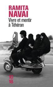 Vivre et mentir à Téhéran - Couverture - Format classique