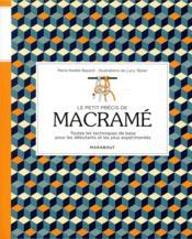 Le petit précis de macramé ; toutes les techniques de base pour les débutants et les plus expérimentés - Couverture - Format classique