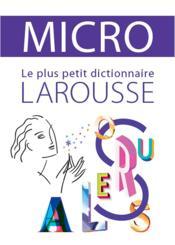 Dictionnaire Larousse micro, le plus petit dictionnaire - Couverture - Format classique