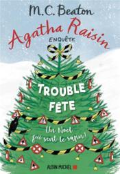 Agatha Raisin enquête T.21 ; trouble-fête - Couverture - Format classique