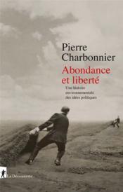 Abondance et liberté ; une histoire environnementale des idées politiques - Couverture - Format classique