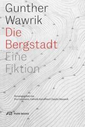 Die bergstadt eine fiktion /allemand - Couverture - Format classique