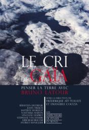 Le cri de Gaïa ; penser la Terre avec Bruno Latour - Couverture - Format classique