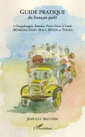 Guide pratique du francais parlé ; à Ouagadougou, Bamako, Porto-Novo et Lomé (Burkina-Faso, Mali, Bénin et Togo) - Intérieur - Format classique
